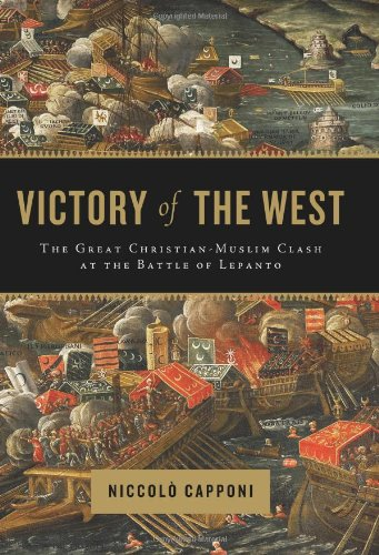 9780306815447: Victory of the West: The Great Christian-Muslim Clash at the Battle of Lepanto