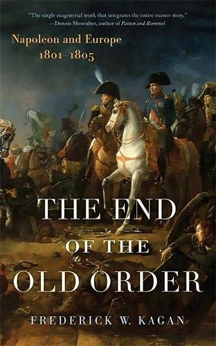 9780306815454: The End of the Old Order: Napoleon and Europe, 1801-1805