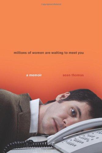 Millions of Women Are Waiting to Meet You: A Memoir: Sean Thomas