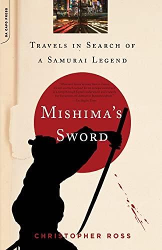 9780306815683: Mishima's Sword: Travels in Search of a Samurai Legend