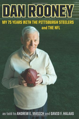 9780306815690: DAN ROONEY: My 75 Years With the Pittsburgh Steelers and the NFL