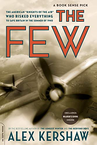 9780306815720: The Few: The American Knights of the Air Who Risked Everything to Save Britain in the Summer of 1940