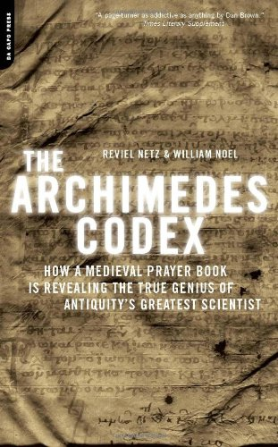 9780306815805: The Archimedes Codex: How a Medieval Prayer Book Is Revealing the True Genius of Antiquity's Greatest Scientist