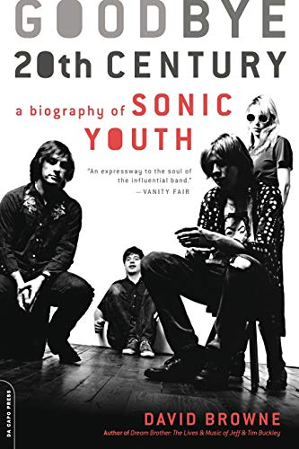 9780306816031: Goodbye 20th Century: A Biography of Sonic Youth