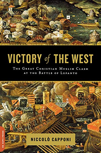 9780306816185: Victory of the West: The Great Christian-Muslim Clash at the Battle of Lepanto
