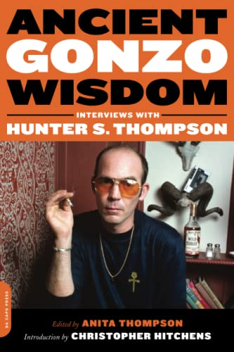 9780306816512: Ancient Gonzo Wisdom: Interviews with Hunter S. Thompson