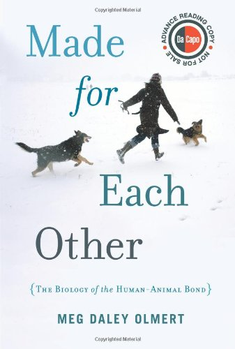 9780306817366: Made for Each Other: The Biology of the Human Animal Bond (Merloyd Lawrence Books)