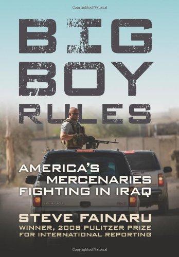 9780306817434: Big Boy Rules: America's Mercenaries Fighting in Iraq