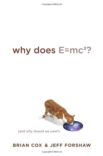 9780306817588: Why Does E=MC2?: And Why Should We Care?