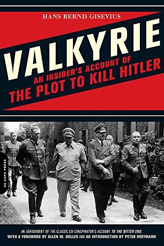 Valkyrie: An Insider's Account of the Plot: Hans Bernd Gisevius