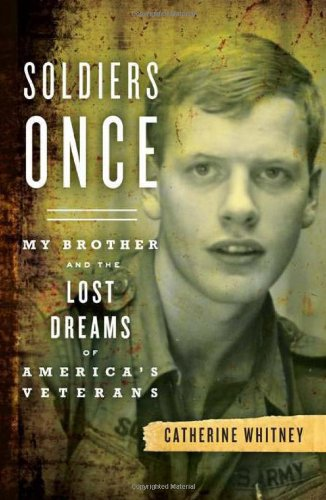 9780306817885: Soldiers Once: My Brother and the Lost Dreams of America's Veterans
