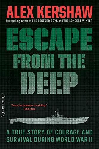 9780306817908: Escape from the Deep: A True Story of Courage and Survival During World War II: The Epic Story of a Legendary Submarine and Her Courageous Crew