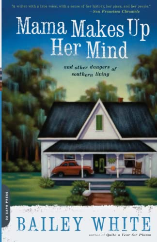 9780306818028: Mama Makes Up Her Mind: And Other Dangers of Southern Living