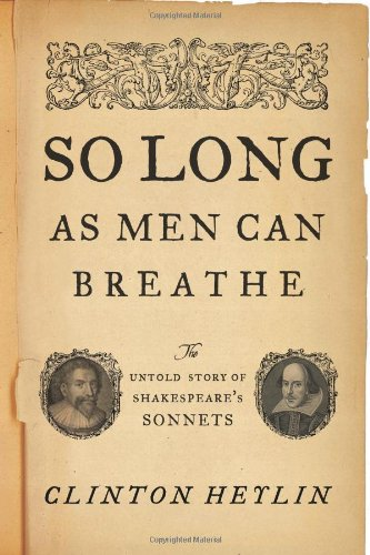 9780306818059: So Long as Men Can Breathe: The Untold Story of Shakespeare's Sonnets