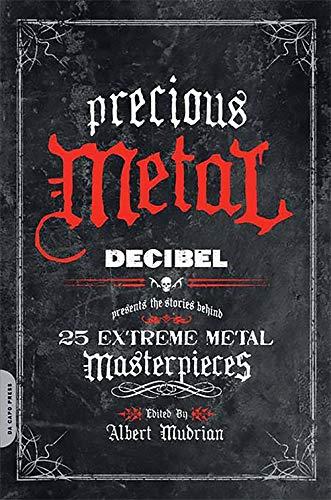 9780306818066: Precious Metal: Decibel Presents the Stories Behind 25 Extreme Metal Masterpieces
