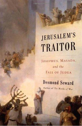 9780306818073: Jerusalem's Traitor: Josephus, Masada, and the Fall of Judea: Josephus, Masada, and the Fall of Judaea