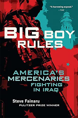 9780306818387: Big Boy Rules: America's Mercenaries Fighting in Iraq