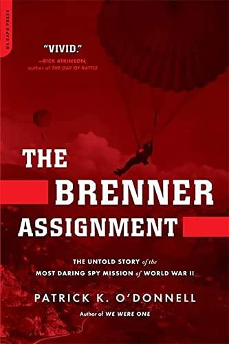 9780306818417: The Brenner Assignment: The Untold Story of the Most Daring Spy Mission of World War II