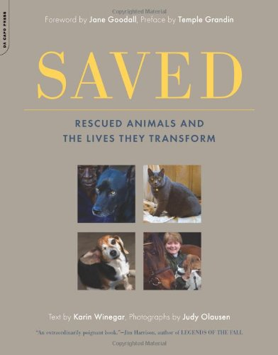 9780306818424: Saved: Rescued Animals and the Lives They Transform