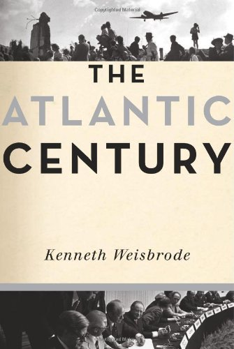 9780306818462: The Atlantic Century: Four Generations of Extraordinary Diplomats who Forged America's Vital Alliance with Europe