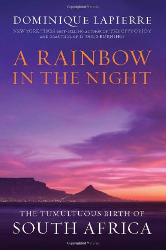 9780306818479: A Rainbow in the Night: The Tumultuous Birth of South Africa