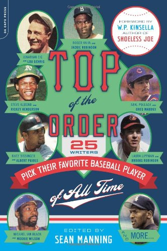 9780306818554: Top of the Order: 25 Writers Pick Their Favorite Baseball Player of All Time