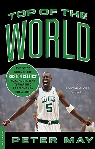 9780306818585: Top of the World: The Inside Story of the Boston Celtics' Amazing One-Year Turnaround to Become NBA Champions
