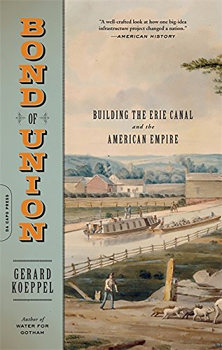 9780306818622: Bond of Union: Building the Erie Canal and the American Empire