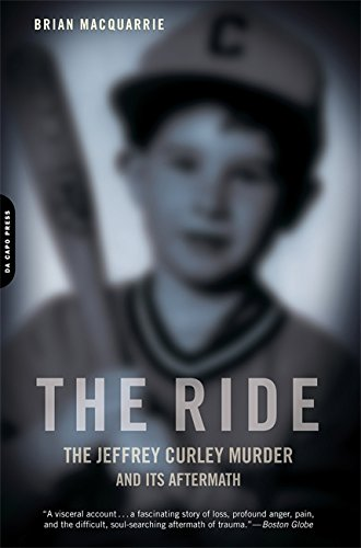 9780306818721: The Ride: The Jeffrey Curley Murder and Its Aftermath