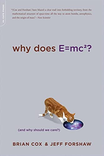 9780306818769: Why Does E=mc2? (And Why Should We Care?)