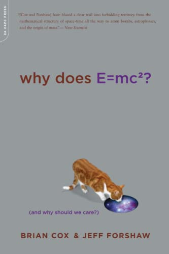 9780306818769: Why Does E=mc2?: And Why Should We Care?