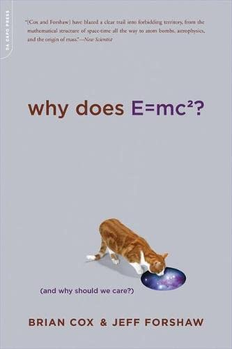 9780306818769: Why Does E=mc2? (And Why Should We Care? )