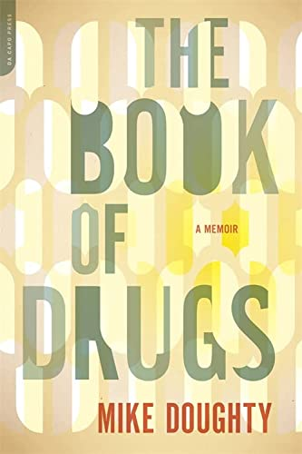 9780306818776: The Book of Drugs: A Memoir