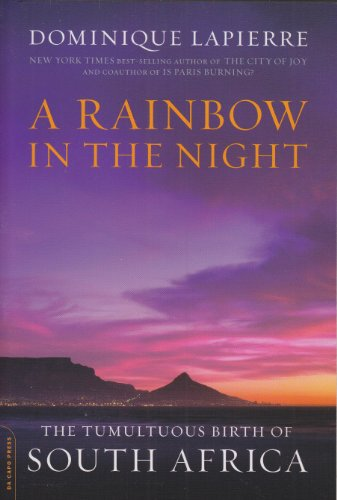 9780306818820: A Rainbow in the Night: The Tumultuous Birth of South Africa
