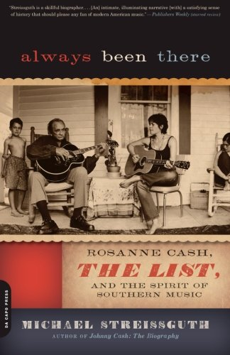 9780306819179: Always Been There: Rosanne Cash, The List, and the Spirit of Southern Music