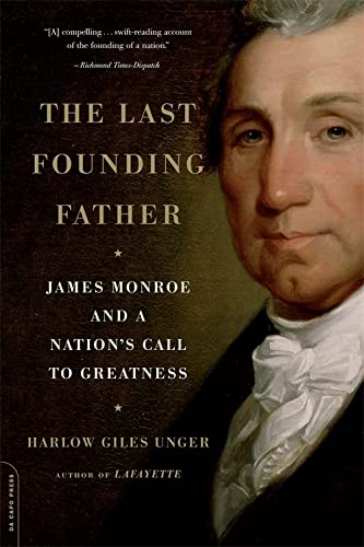 9780306819186: The Last Founding Father: James Monroe and a Nation's Call to Greatness