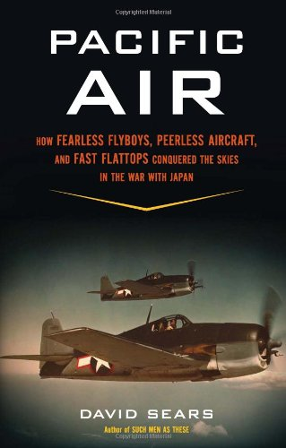 9780306819483: Pacific Air: How Fearless Flyboys, Peerless Aircraft, and Fast Flattops Conquered the Skies in the War with Japan