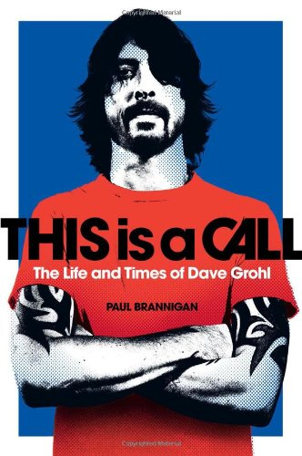 9780306819568: This Is a Call: The Life and Times of Dave Grohl