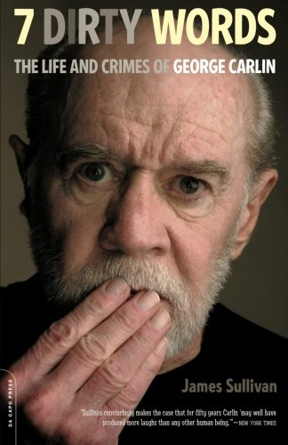 9780306819698: Seven Dirty Words: The Life and Crimes of George Carlin