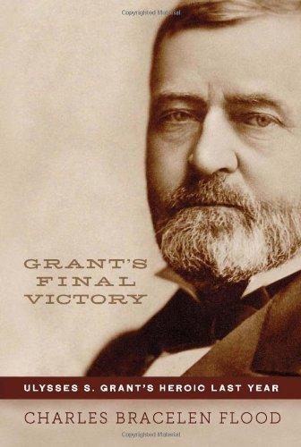 9780306820281: Grant's Final Victory: Ulysses S. Grant's Heroic Last Year