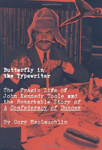 9780306820403: Butterfly in the Typewriter: The Tragic Life of John Kennedy Toole and the Remarkable Story of a Confederacy of Dunces