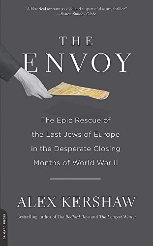 9780306820434: The Envoy: The Epic Rescue of the Last Jews of Europe in the Desperate Closing Months of World War II