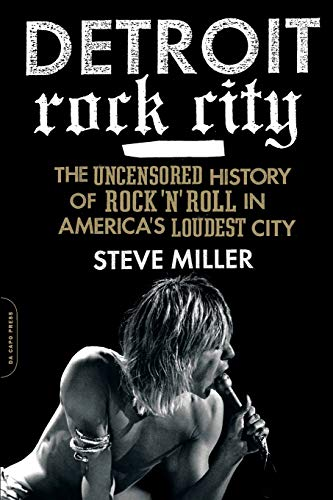 9780306820656: Detroit Rock City: The Uncensored History of Rock 'n' Roll in America's Loudest City