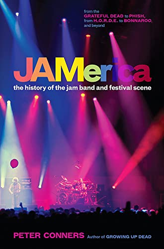 Jamerica: The History of the Jam Band and Festival Scene: Conners, Peter