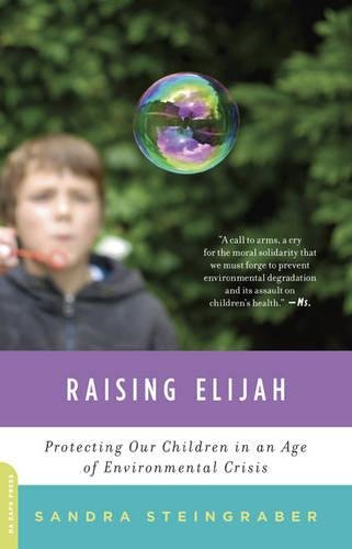 9780306820755: Raising Elijah: Protecting Our Children in an Age of Environmental Crisis (A Merloyd Lawrence Book)