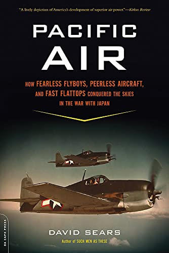 9780306820786: Pacific Air: How Fearless Flyboys, Peerless Aircraft, and Fast Flattops Conquered the Skies in the War with Japan