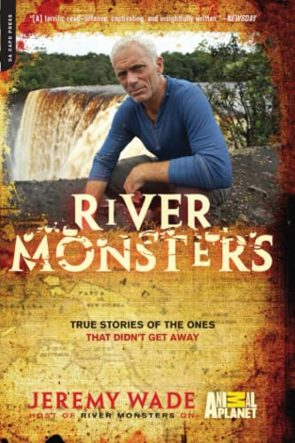 9780306820816: River Monsters: True Stories of the Ones That Didn't Get Away