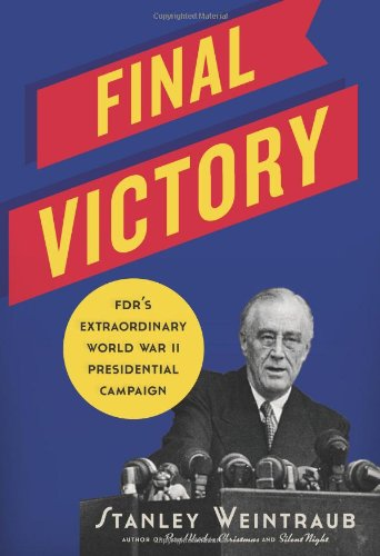 9780306821134: FINAL VICTORY: FDR's Extraordinary World War II Presidential Campaign