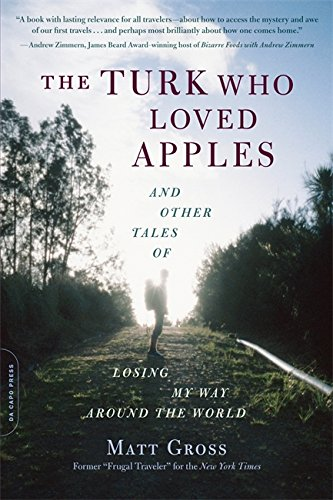 9780306821158: The Turk Who Loved Apples: And Other Tales of Losing My Way Around the World