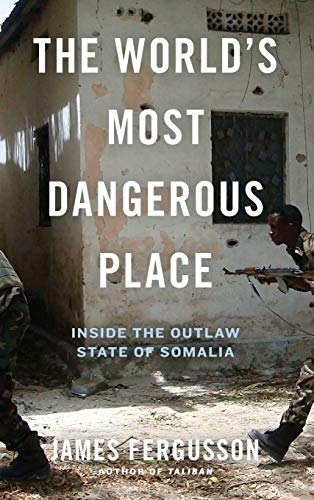 9780306821172: The World's Most Dangerous Place: Inside the Outlaw State of Somalia